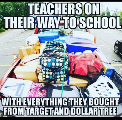 Meme: Teachers on their way to school with everythingthey bought at Target and Dollar Tree.