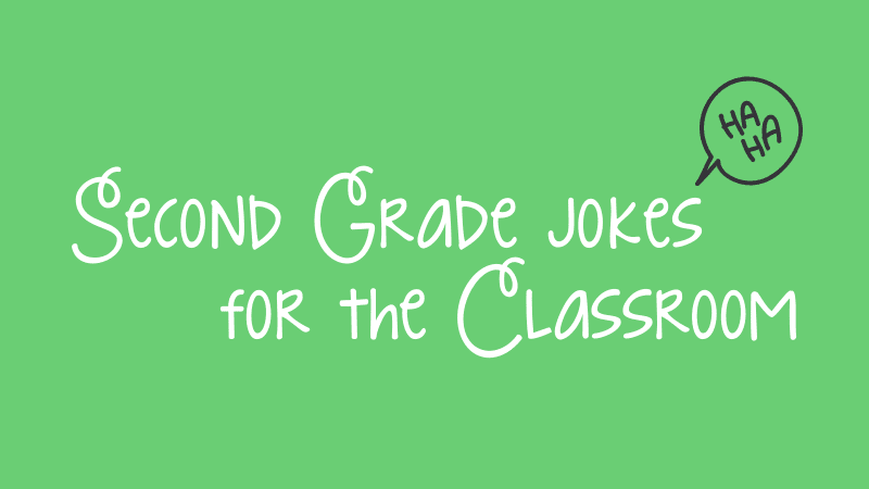 Bright green background with white cursive text that reads, Second Grade Jokes for the Classroom.