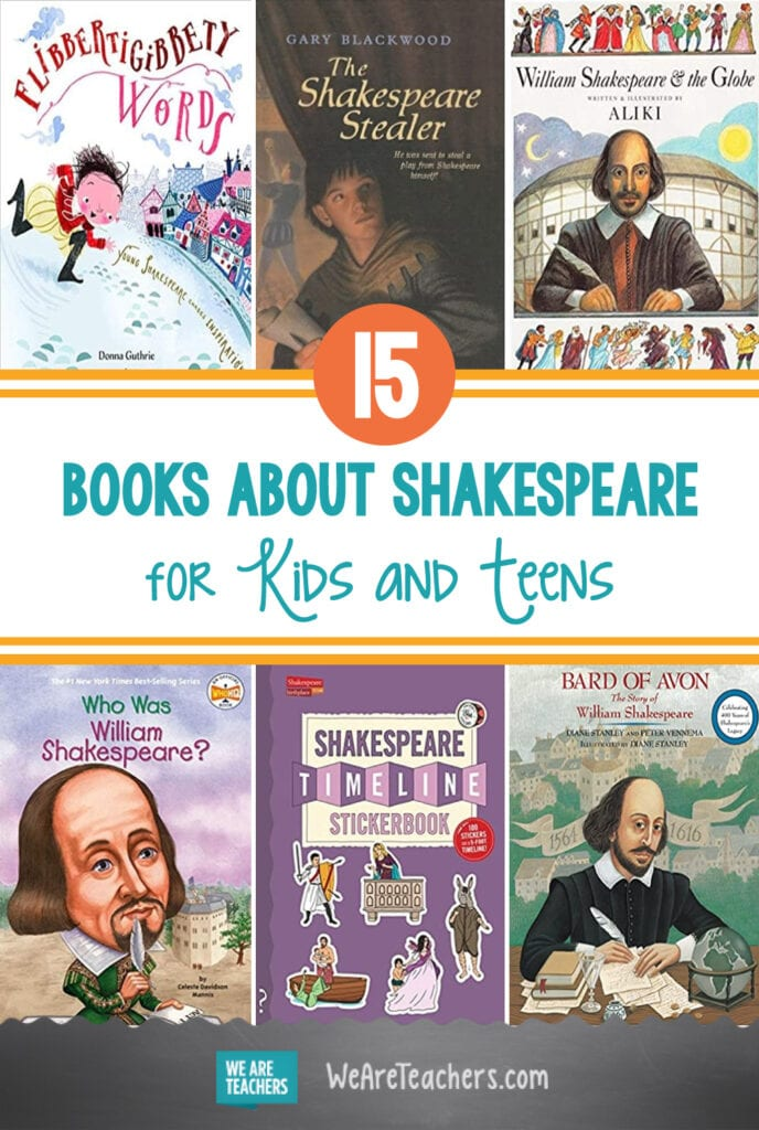 15 Show-Stopping Books About Shakespeare For Kids and Teens