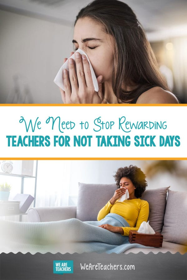 We Need to Stop Rewarding Teachers for Not Taking Sick Days