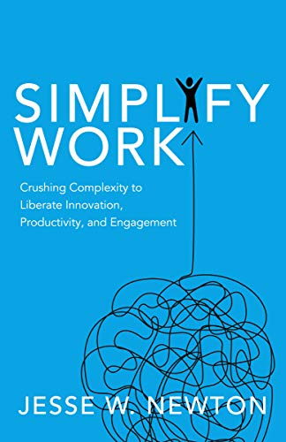 """Book cover for """"Simplify Work"""" by Jesse W. Newton"""