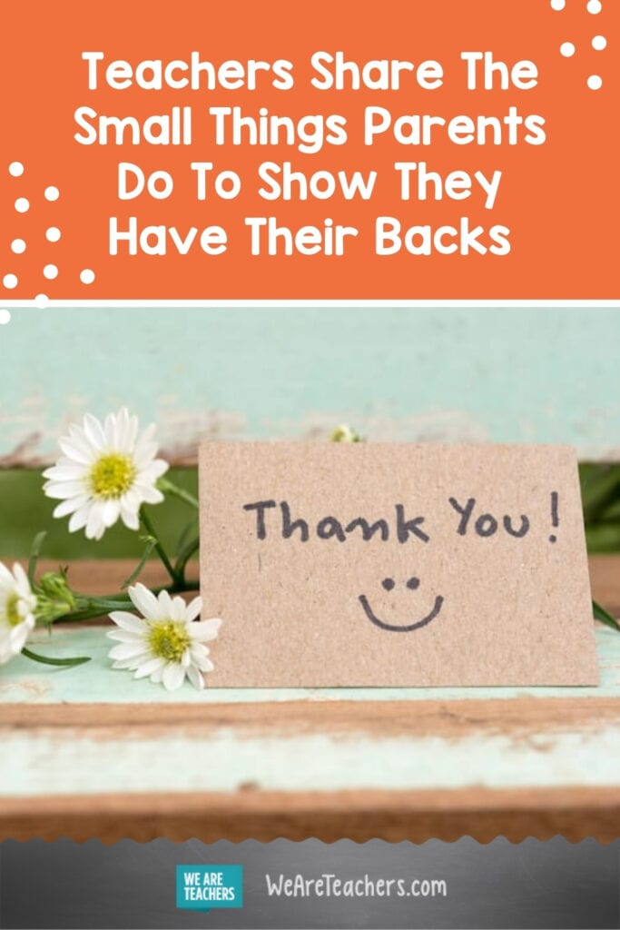 Teachers Share The Small Things Parents Do To Show They Have Their Backs