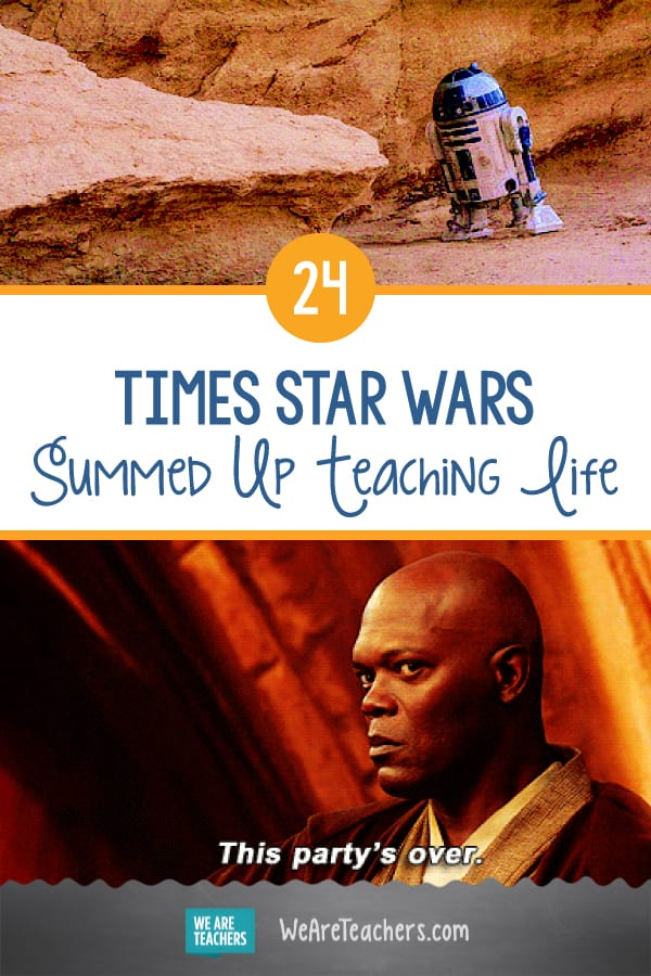 24 Times Star Wars Pretty Much Summed up Teaching Life