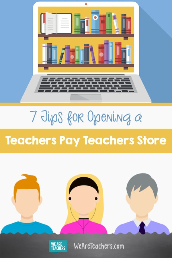 7 Tips for Opening a Teachers Pay Teachers Store—From a Veteran Seller