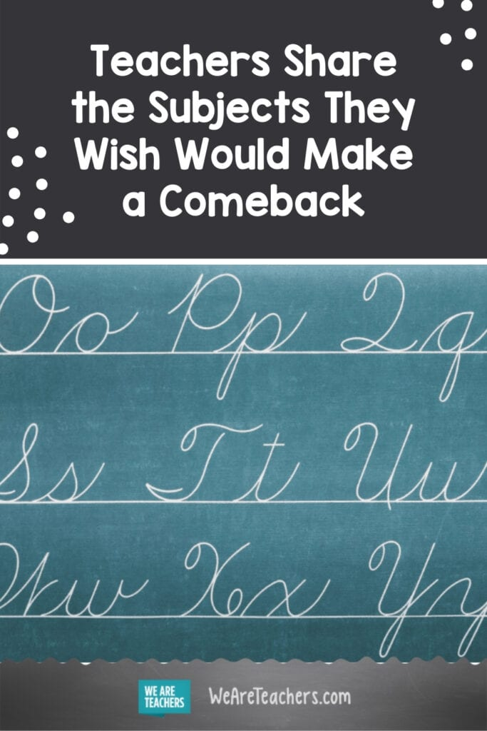 Teachers Share the Subjects They Wish Would Make a Comeback