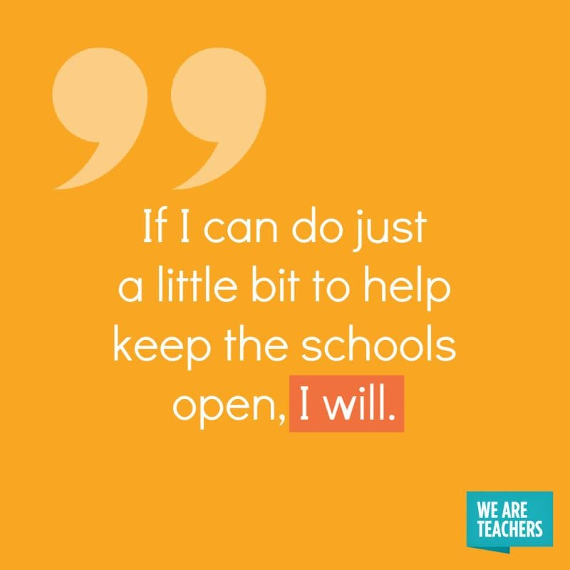 If I can do just a little bit to help keep the schools open, I will. (Substitute Teach During COVID)