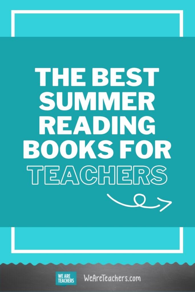 The Best Summer Reading Books For Teachers