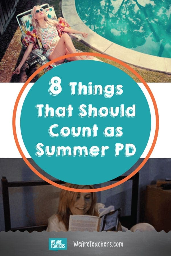 8 Things That Should Totally Count as Summer PD