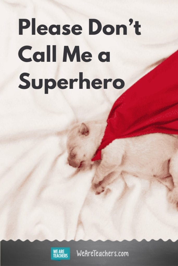 Please Don't Call Me a Superhero