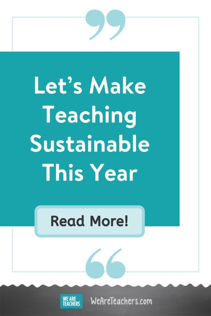 Let's Make Teaching Sustainable This Year