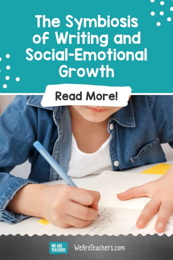 The Symbiosis of Writing and Social-Emotional Growth