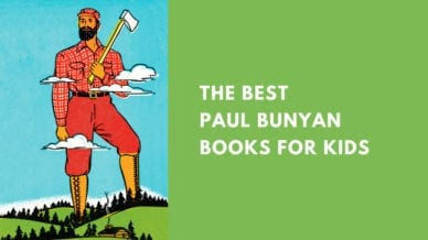 The Best Paul Bunyan Books for Kids