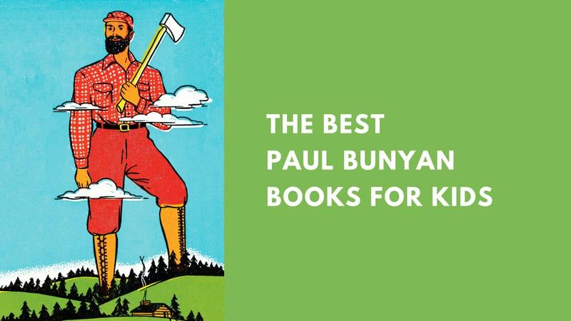 The Best Paul Bunyan Books for Kids
