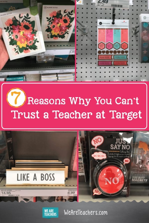 7 Reasons Why You Can't Trust a Teacher at Target