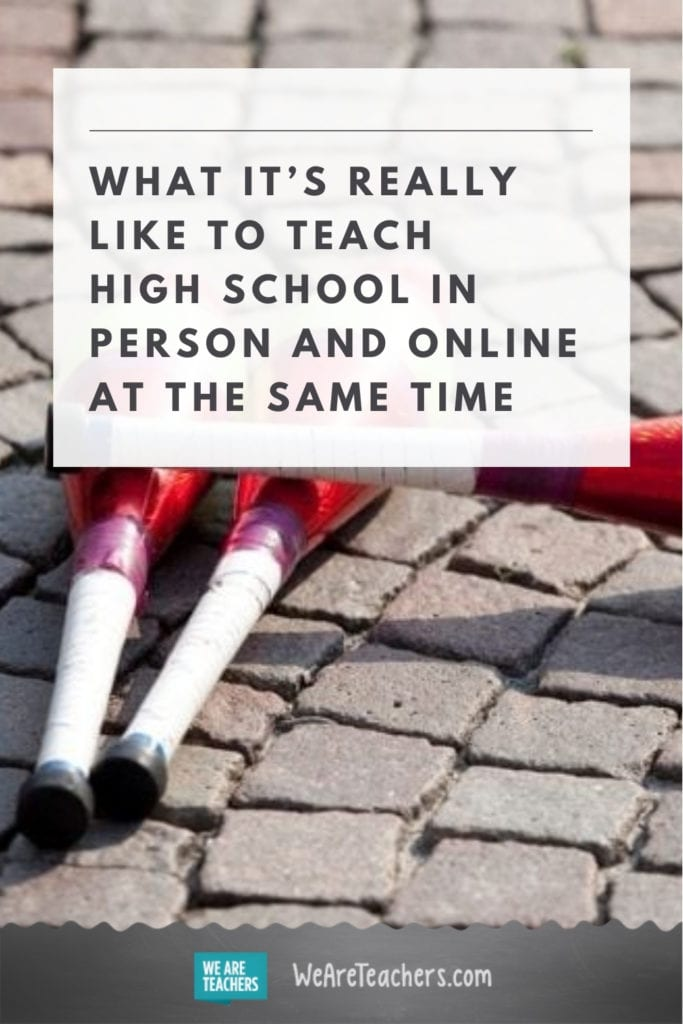 What It's Really Like to Teach High School In Person and Online at the Same Time