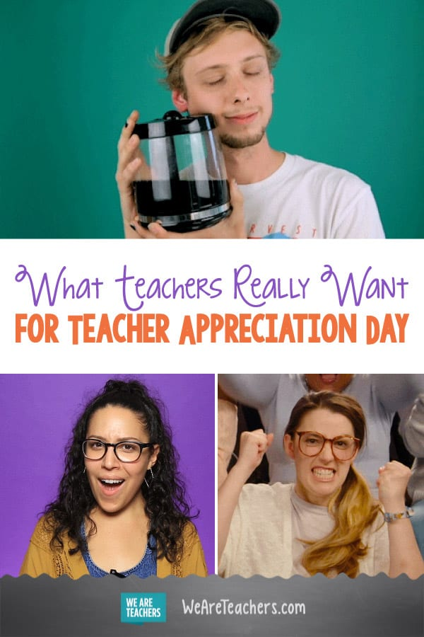 What Teachers Really Want for Teacher Appreciation Day