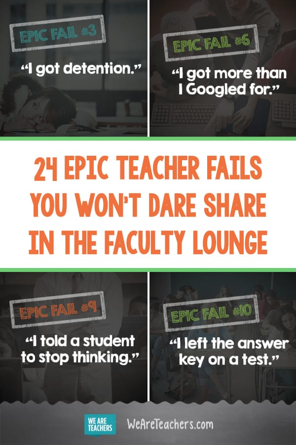 24 Epic Teacher Fails You Won't Dare Share in the Faculty Lounge