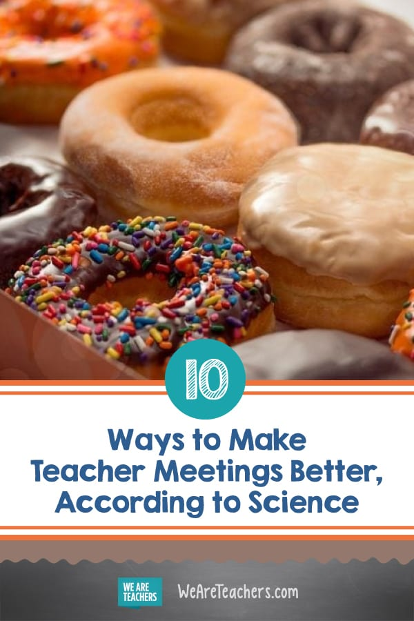 10 Ways to Make Teacher Meetings Better, According to Science