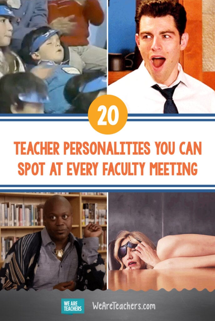 20 Teacher Personalities You Can Spot at Every Faculty Meeting