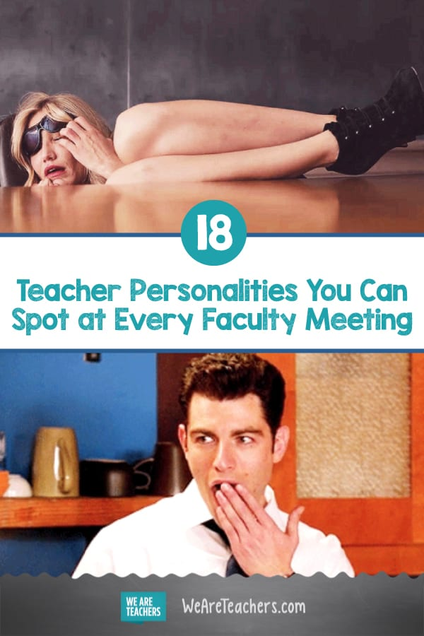 18 Teacher Personalities You Can Spot at Every Faculty Meeting