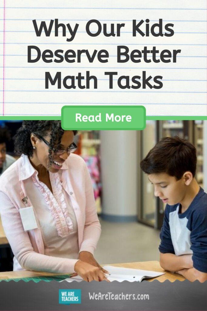 Why Our Kids Deserve Better Math Tasks