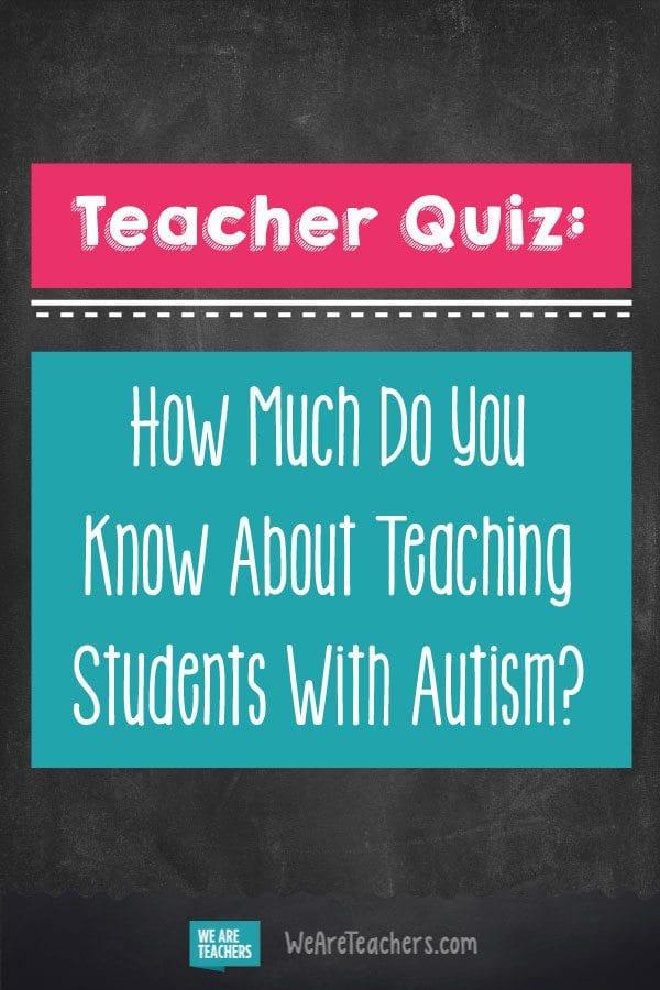 Teacher Quiz about Autism