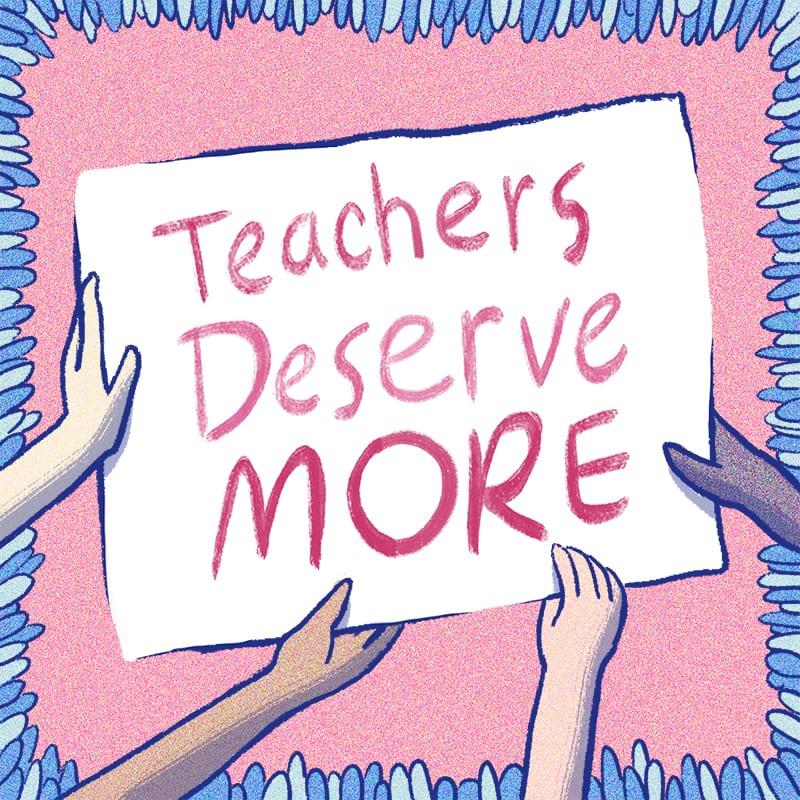 Teacher Strike Teachers Deserve More