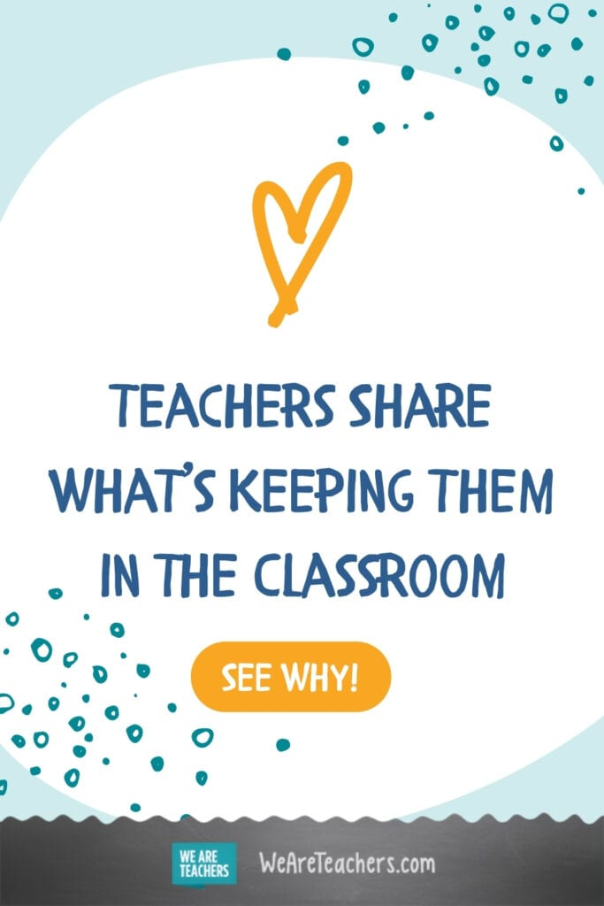 Teachers Share What's Keeping Them in the Classroom