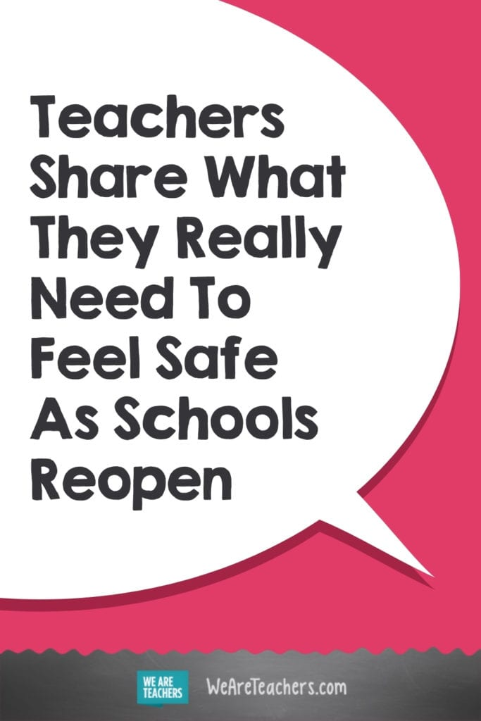 Teachers Share What They Really Need To Feel Safe As Schools Reopen