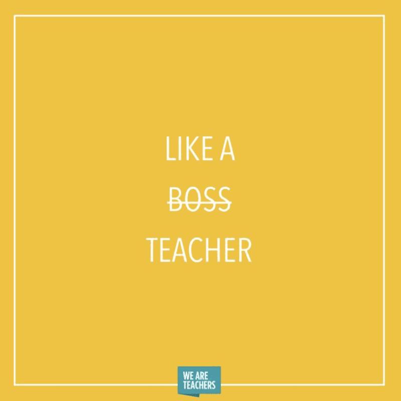 Teachers are boss