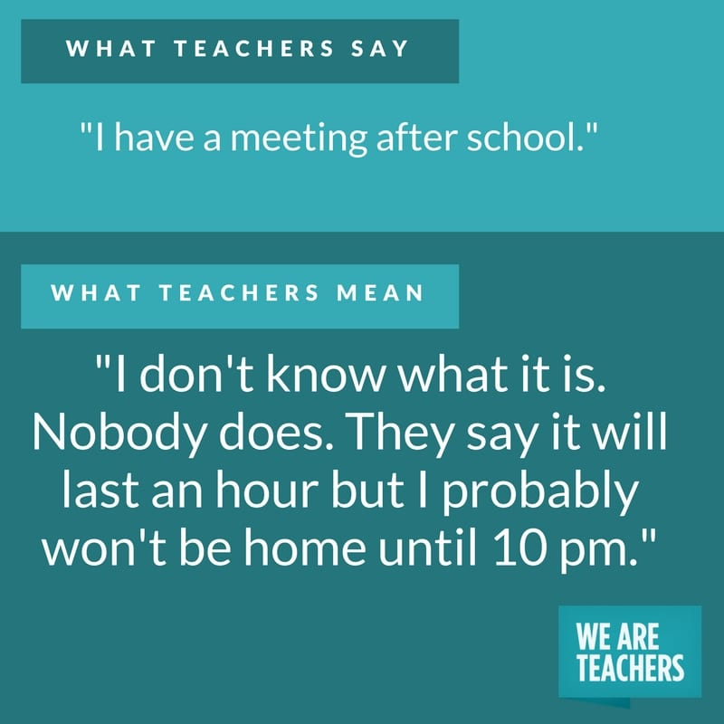 what teachers say about meetings