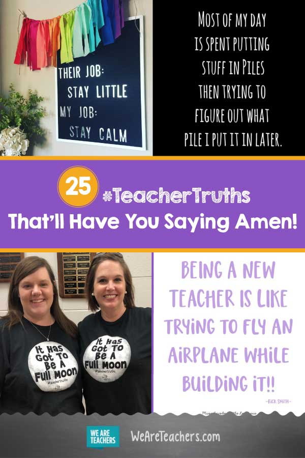 25 #TeacherTruths That'll Have You Saying Amen!