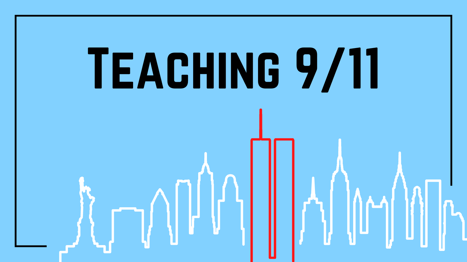 Teaching 9/11 to students
