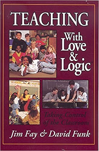 Teaching with Love and Logic: Taking Control of the Classroom book cover.