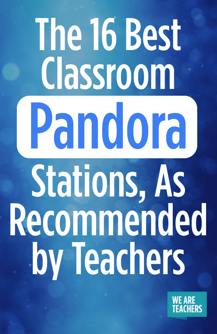 The 16 Best Classroom Pandora Stations, As Recommended by