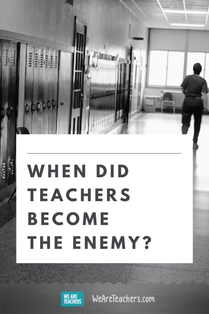 When Did Teachers Become the Enemy?