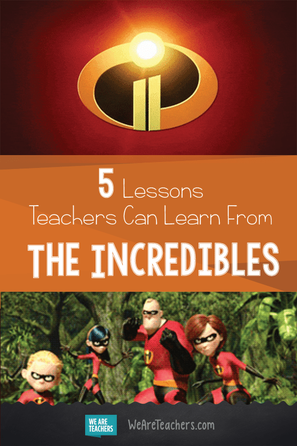 5 Lessons Teachers Can Learn From The Incredibles