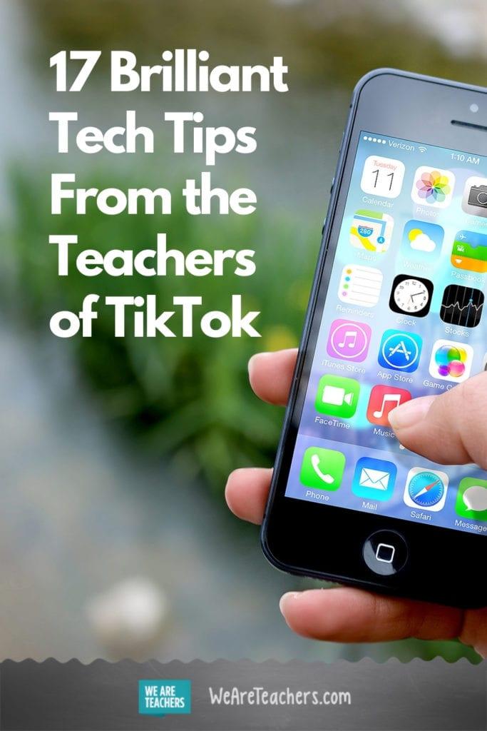 17 Brilliant Tech Tips From the Teachers of TikTok