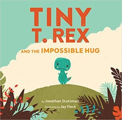 Book cover for Tiny T. Rex and the Impossible Hug as an example of dinosaur books for kids