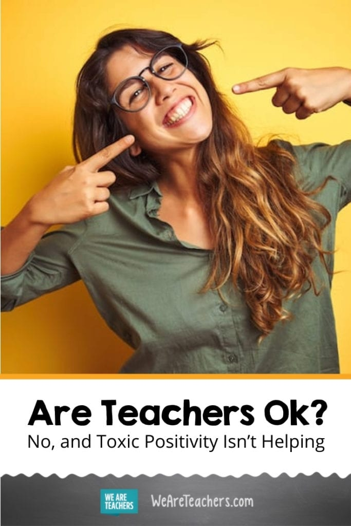 Are Teachers Ok? No, and Toxic Positivity Isn't Helping
