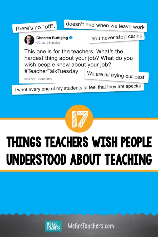 17 Things Teachers Wish People Understood About Teaching