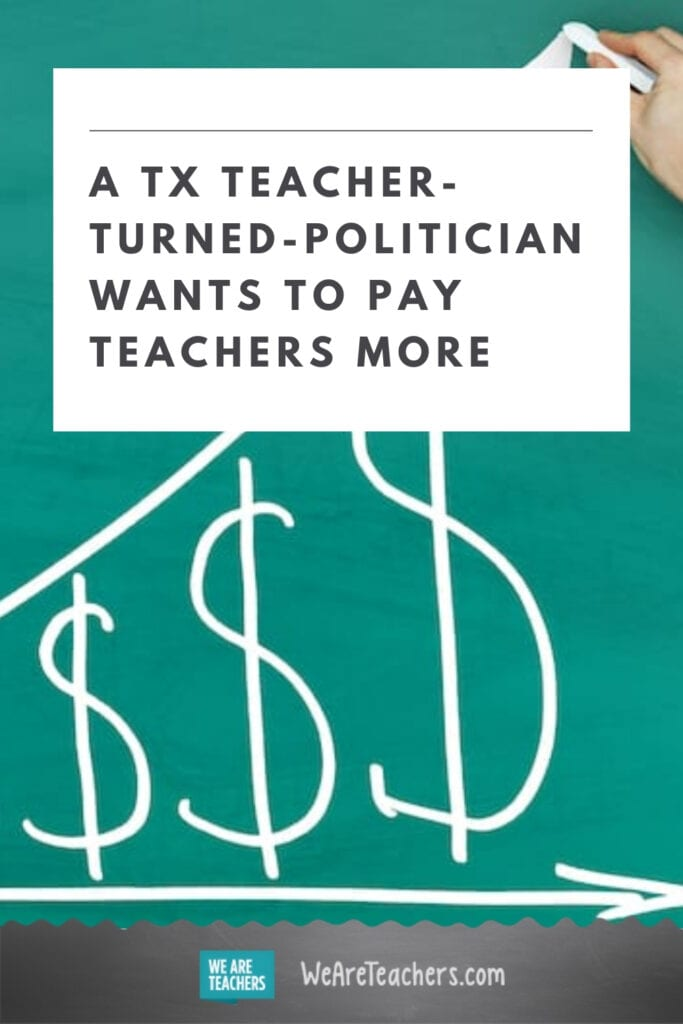 A TX Teacher-Turned-Politician Wants to Pay Teachers More