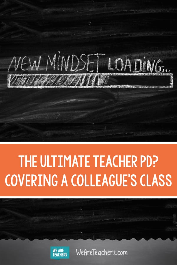 The Ultimate Teacher PD? Covering A Colleague's Class
