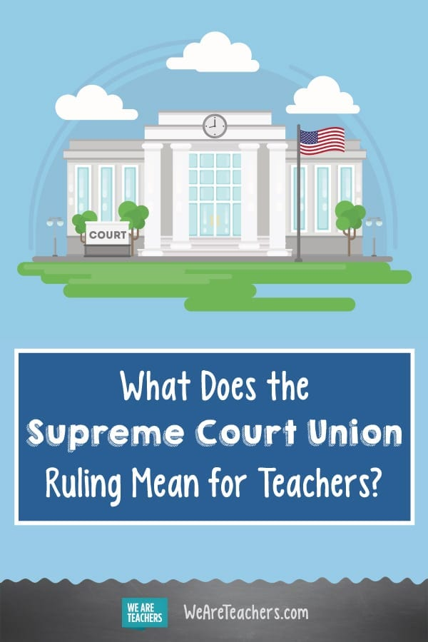 What Does the Supreme Court Union Ruling Mean for Teachers?