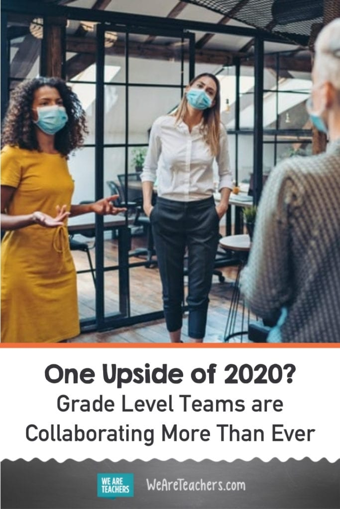 One Upside of 2020? Grade Level Teams are Collaborating More Than Ever