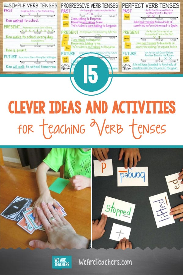 15 Clever Ideas and Activities for Teaching Verb Tenses