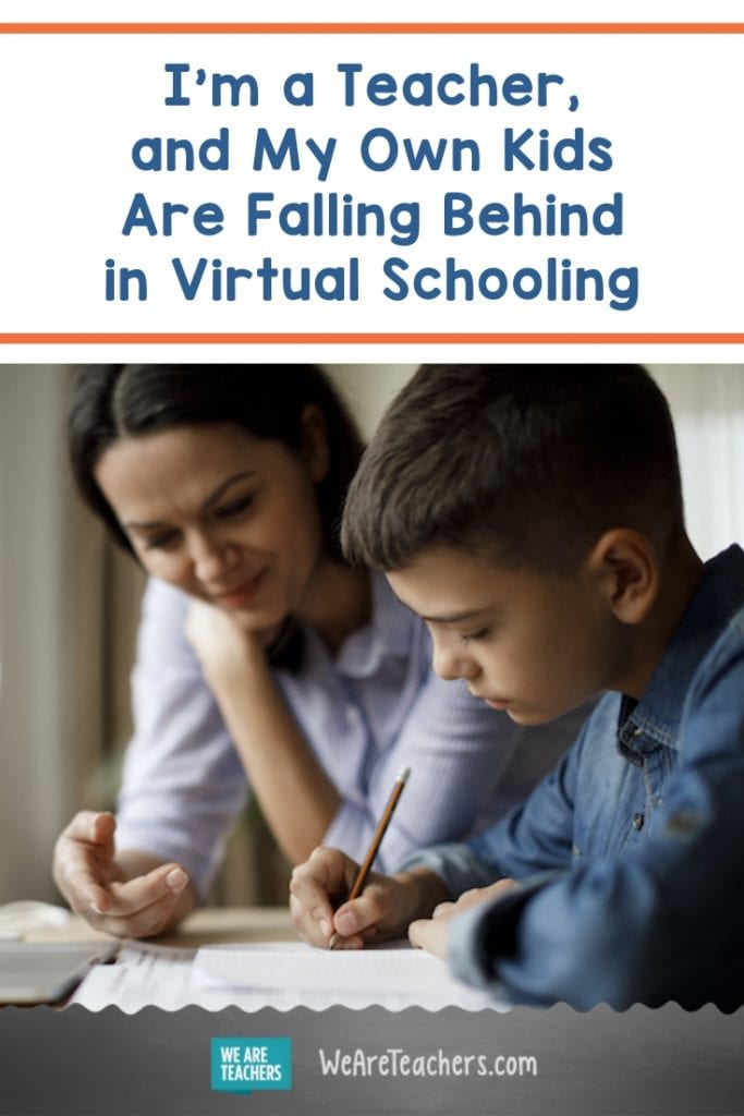 I'm a Teacher, and My Own Kids Are Falling Behind in Virtual Schooling