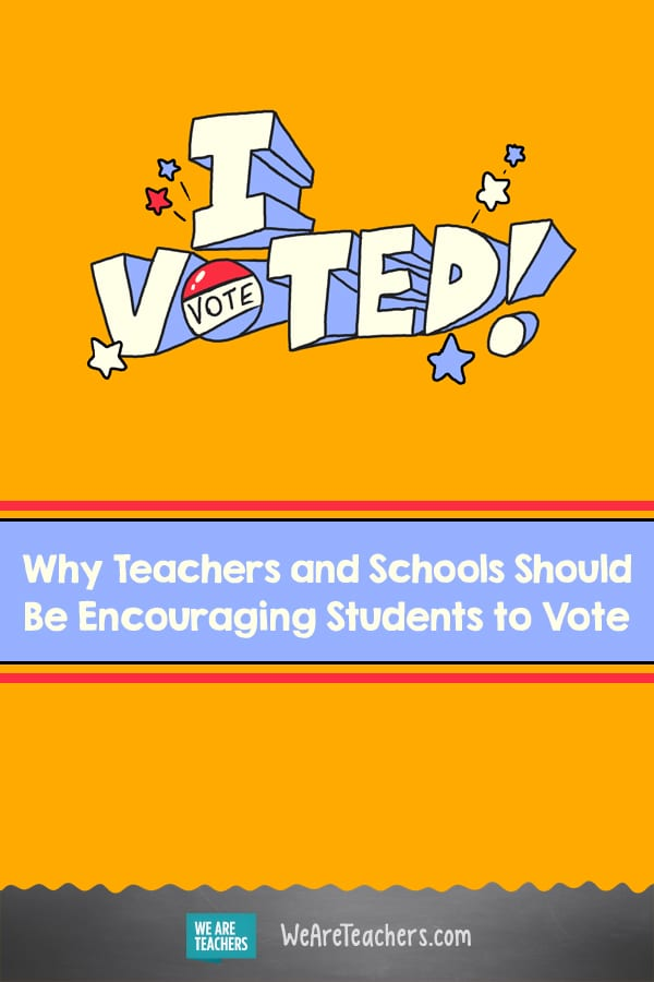 Why Teachers and Schools Should Be Encouraging Students to Vote