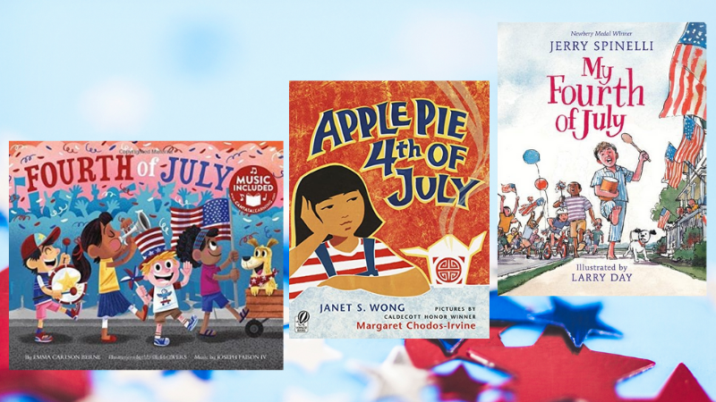 """""""Fourth of July,"""" """"Apple Pie 4th of July,"""" and """"My Fourth of July"""" Children Books."""