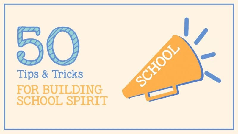 50 Tips, Tricks, and Ideas for Building School Spirit